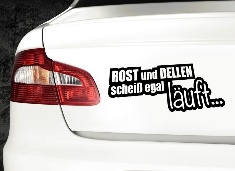 auto aufkleber rost und dellen schei egal spruch lustig witzig sticker x9120 ebay. Black Bedroom Furniture Sets. Home Design Ideas