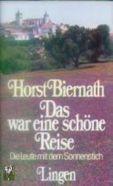 Horst Biernath Das war eine schöne Reise / Die Leute mit dem Sonnenstich
