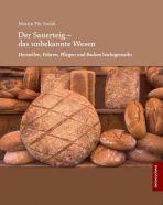 Der Sauerteig - das unbekannte Wesen (Martin P. Stoldt) - eBook (epub)