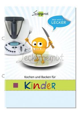 Kochen u backen f r kinder rezeptheft f thermomix a5 geheftet leckergemixt ebay - Kochen fur kinder thermomix ...
