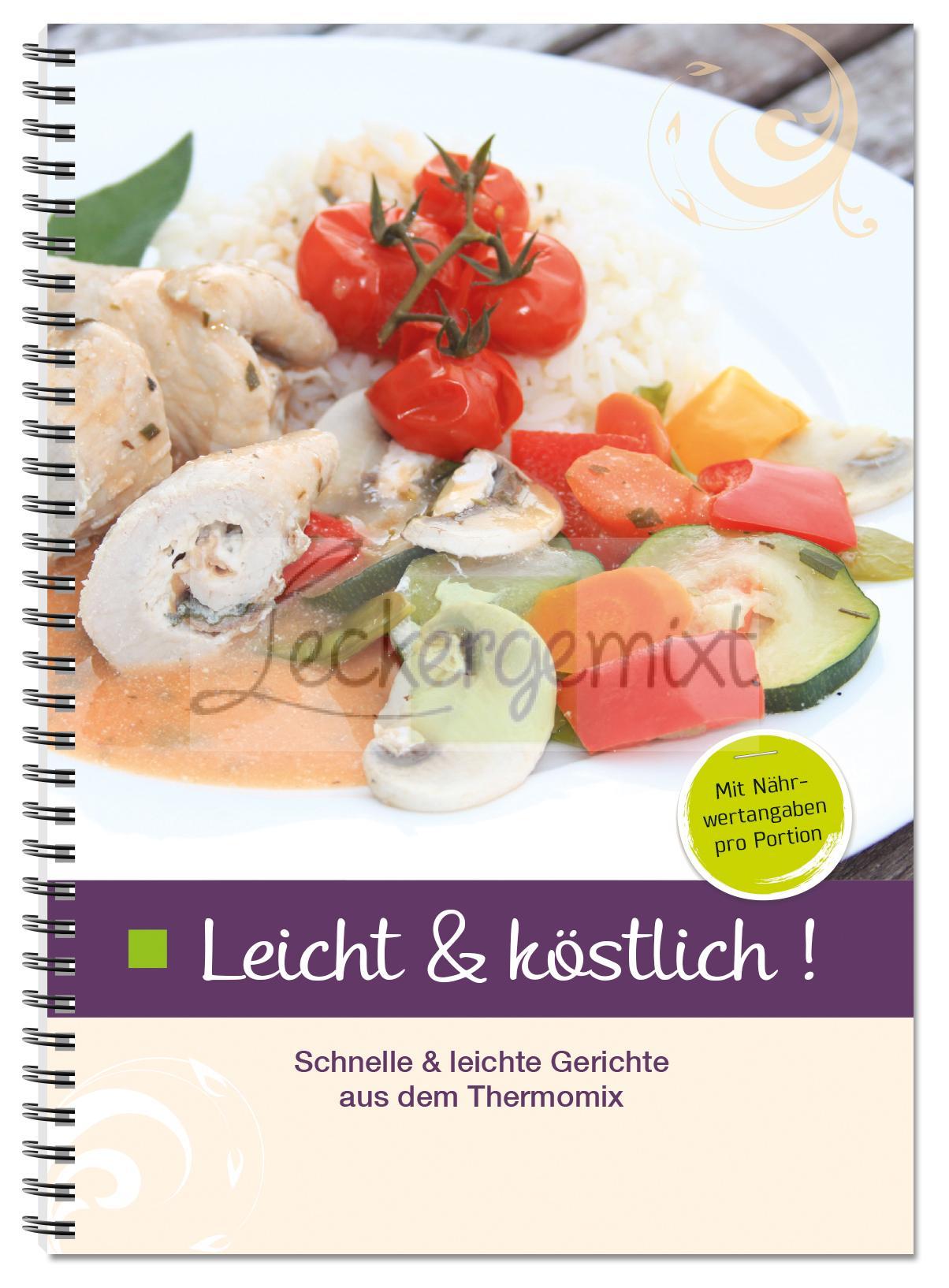 Leicht & köstlich - Schnelle und leichte Gerichte aus dem ...