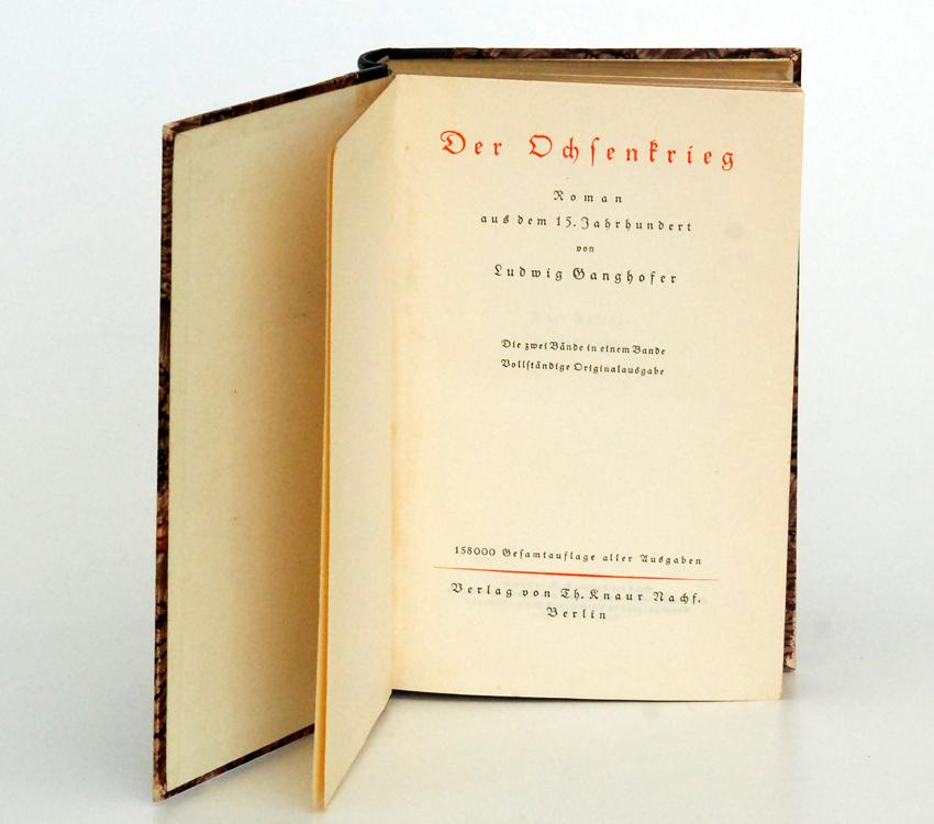 Der Ochsenkrieg : Roman aus d. 15. Jh / Ludwig Ganghofer. Copyright 1928