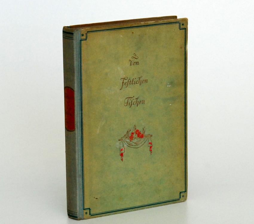Von festlichen Tischen, Novellen / Wilhelm Weigand. Von 1938